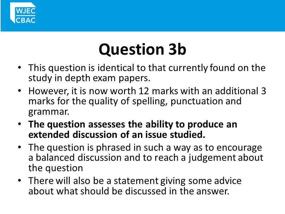 Question 3b This question is identical to that currently found on the study in depth exam papers.