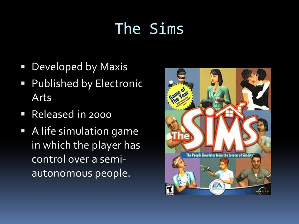 The Sims Developed by Maxis Published by Electronic Arts