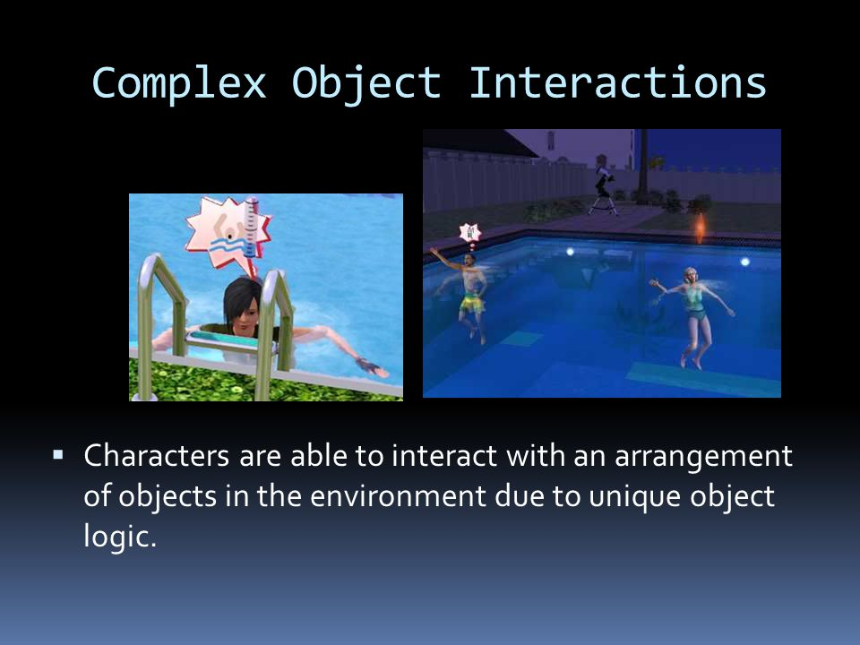 Complex Object Interactions