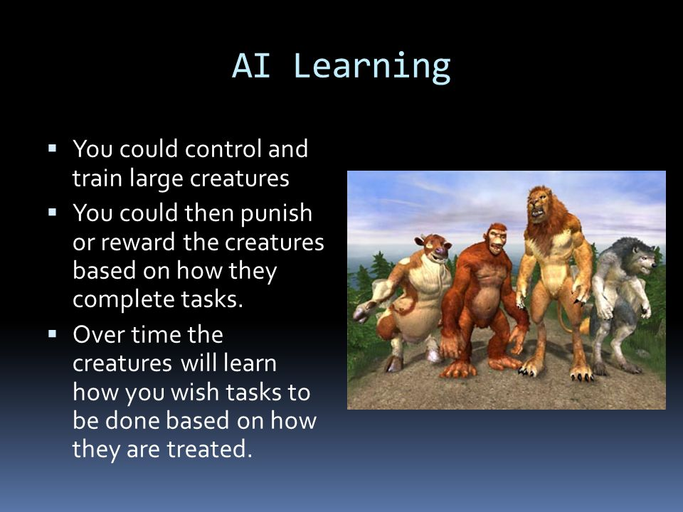 AI Learning You could control and train large creatures