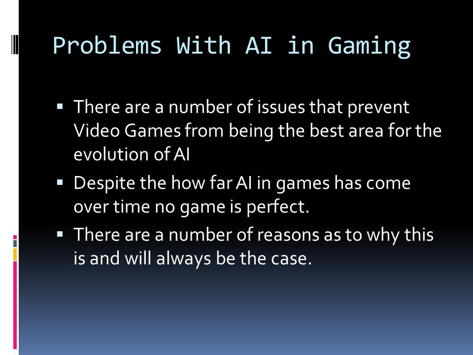 Problems With AI in Gaming
