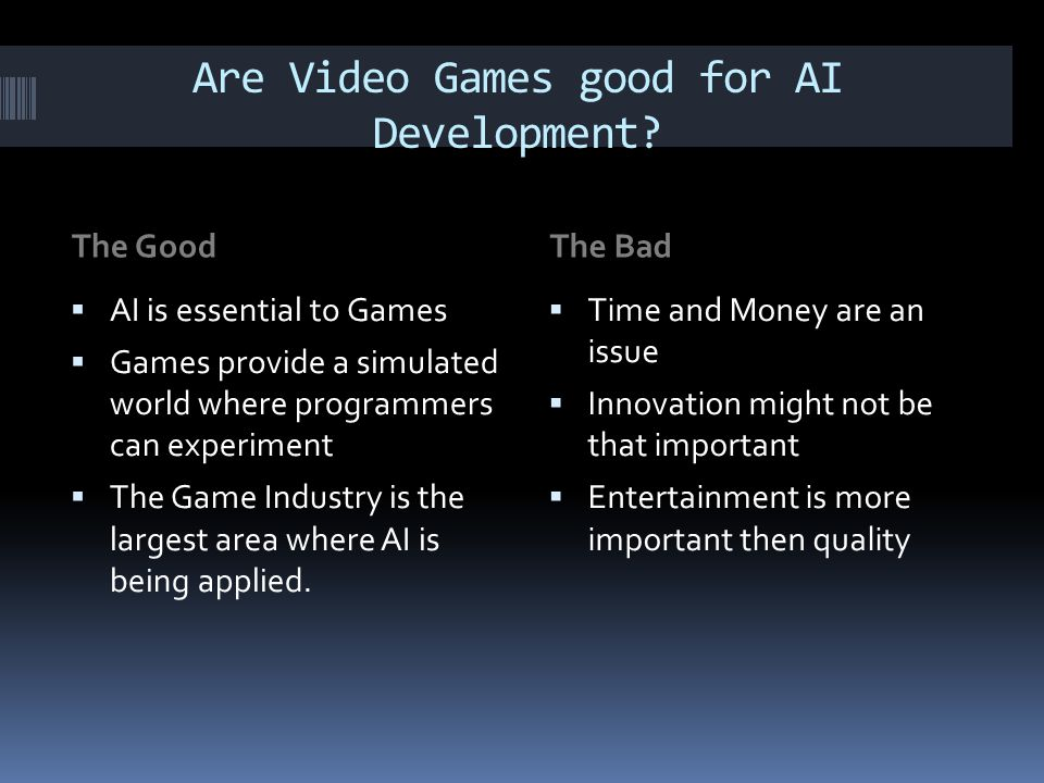 Are Video Games good for AI Development