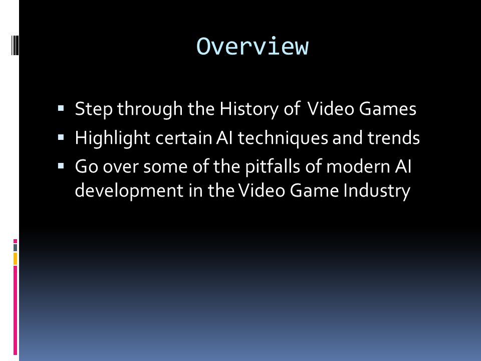 Overview Step through the History of Video Games