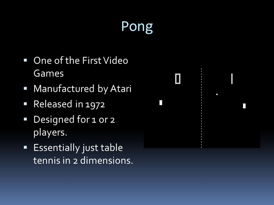 Pong One of the First Video Games Manufactured by Atari