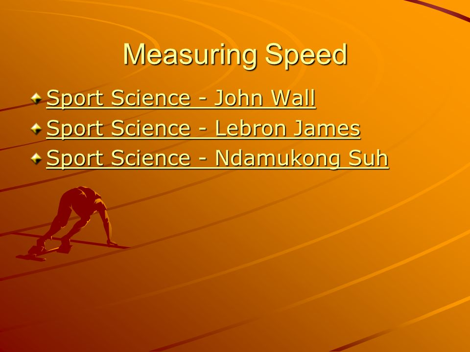 Measuring Speed Sport Science - John Wall Sport Science - Lebron James