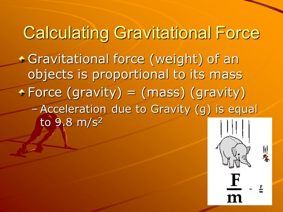 calculating for acceleration due to gravity Mass does not affect the acceleration due to gravity in any measurable way   all of these relationships can now be written as the single equation in modern.
