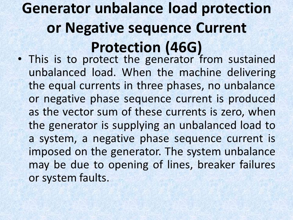 Generator unbalance load protection or Negative sequence Current Protection (46G)