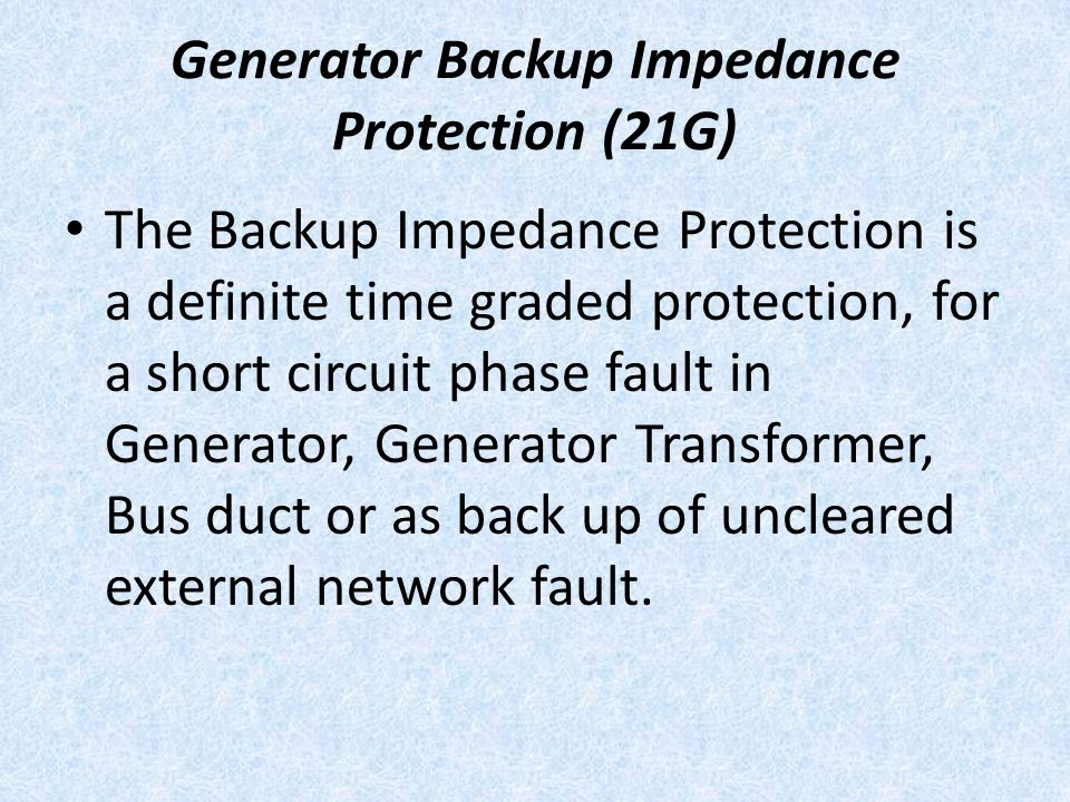 Generator Backup Impedance Protection (21G)