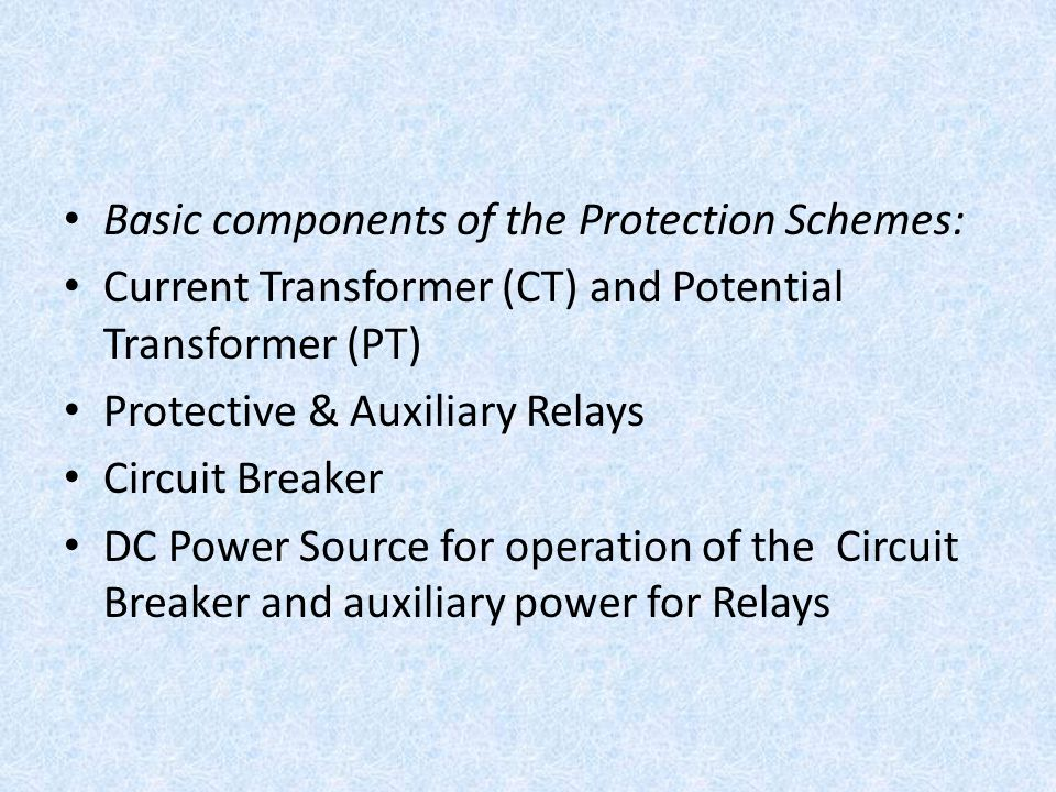 Basic components of the Protection Schemes: