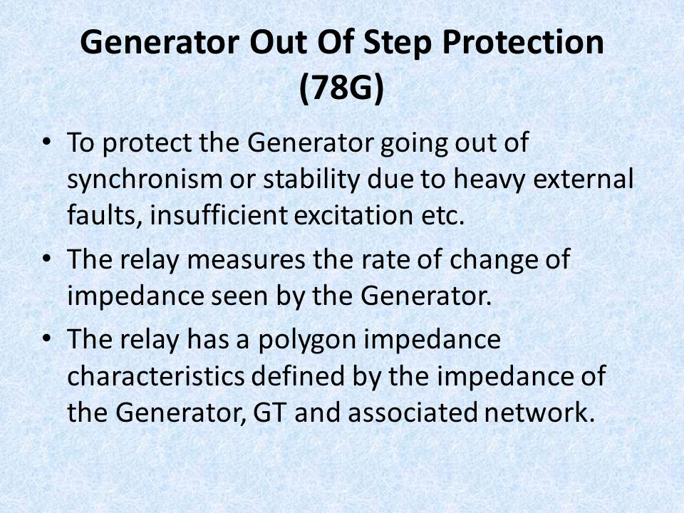 Generator Out Of Step Protection (78G)