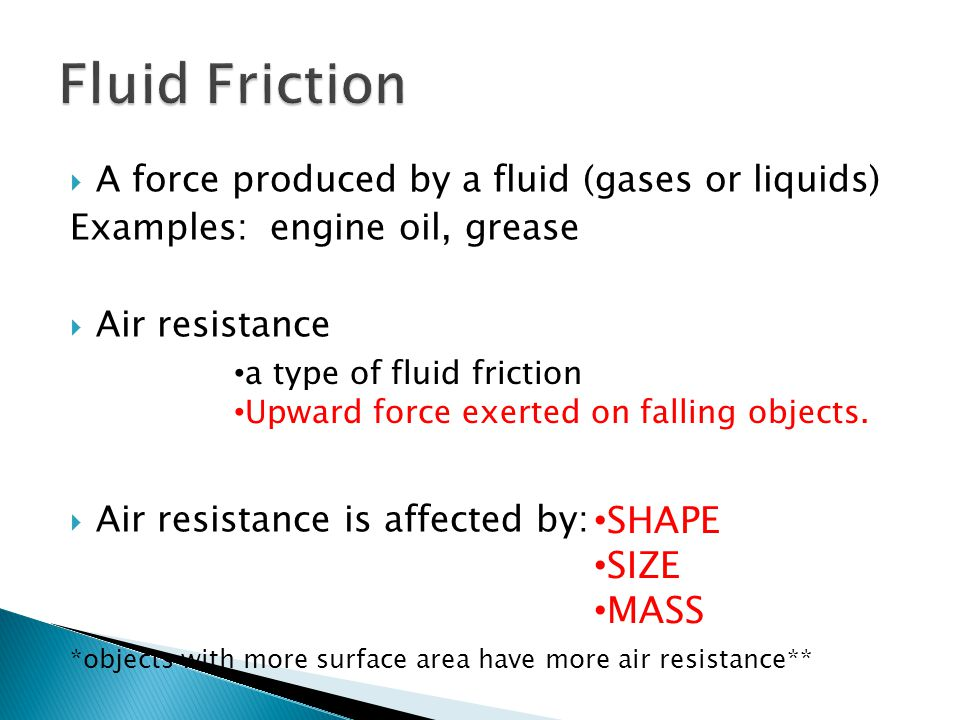 Fluid Friction SHAPE SIZE MASS