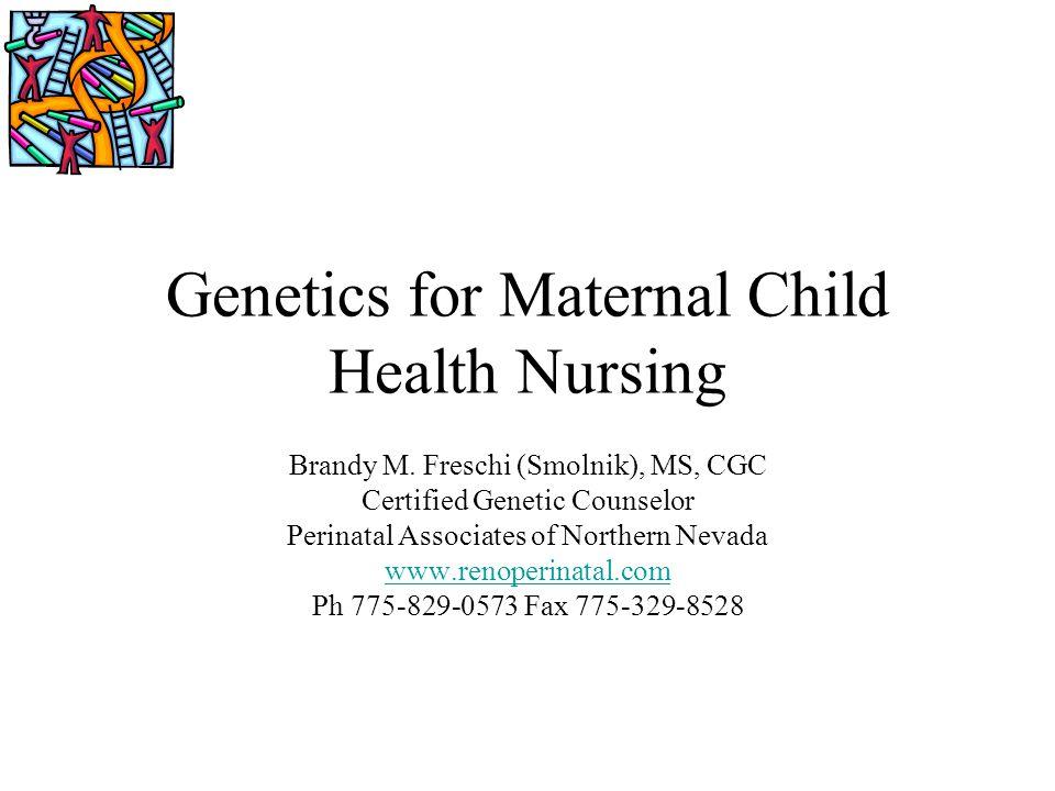Genetics for Maternal Child Health Nursing