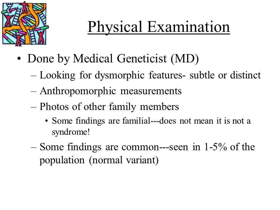 Physical Examination Done by Medical Geneticist (MD)