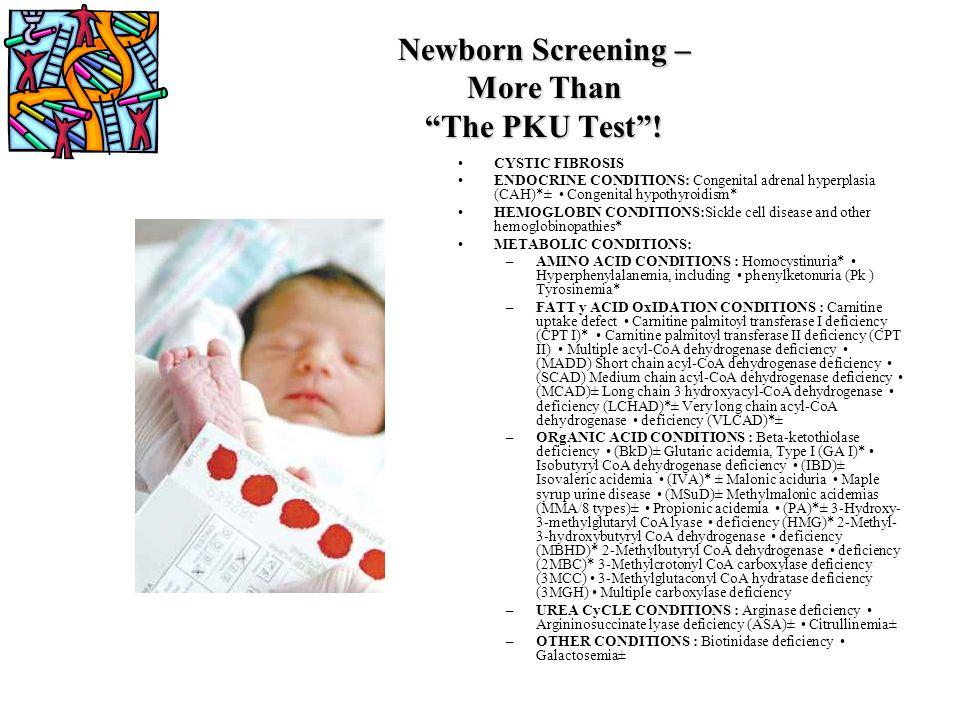 Newborn Screening – More Than The PKU Test !