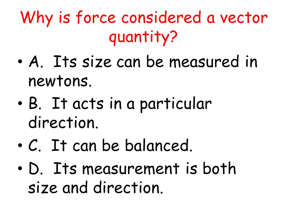 Why is force considered a vector quantity