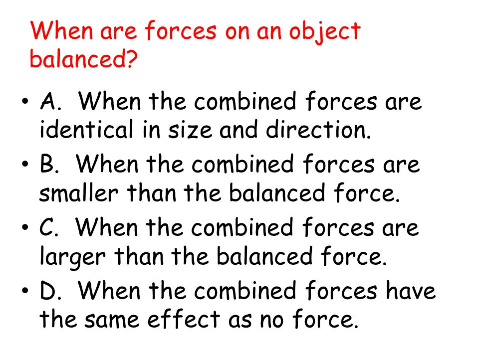 When are forces on an object balanced