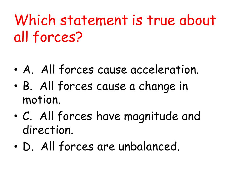 Which statement is true about all forces