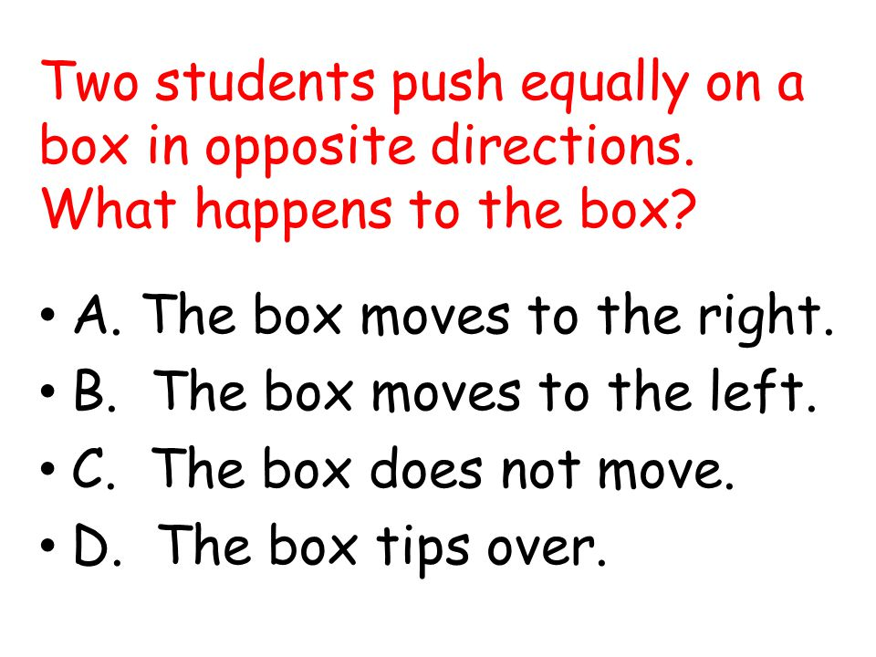 Two students push equally on a box in opposite directions
