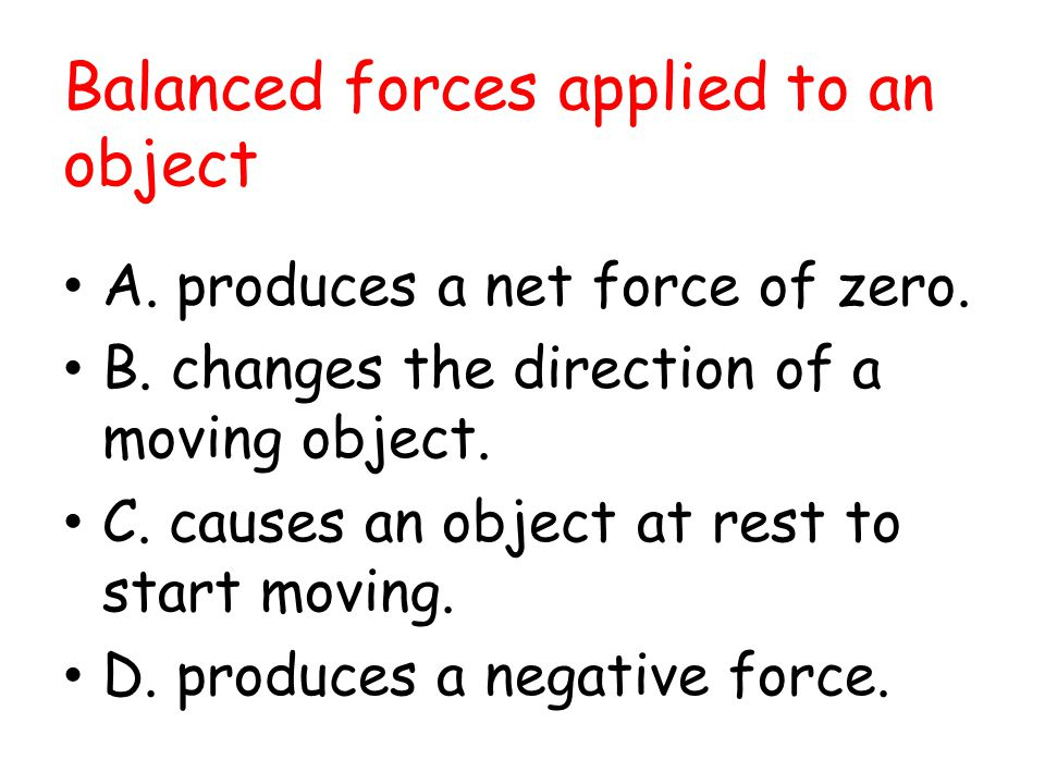 Balanced forces applied to an object