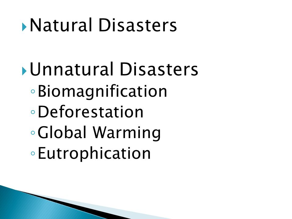 Natural Disasters Unnatural Disasters Biomagnification Deforestation