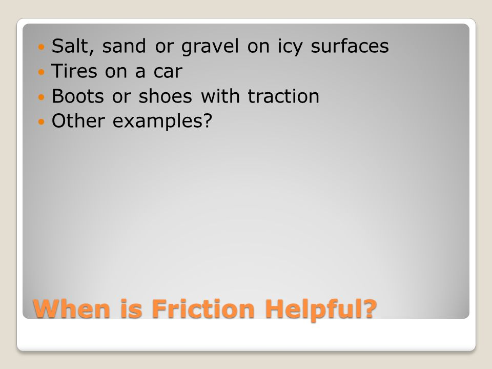 When is Friction Helpful