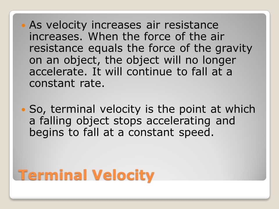 As velocity increases air resistance increases