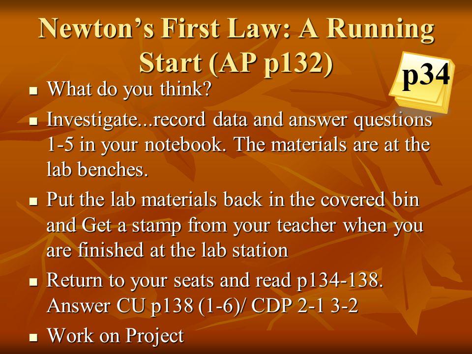 Newton's First Law: A Running Start (AP p132)