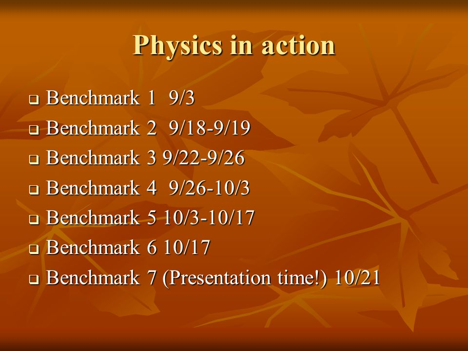 Physics in action Benchmark 1 9/3 Benchmark 2 9/18-9/19