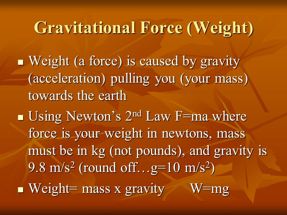 Gravitational Force (Weight)