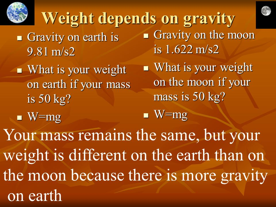 Weight depends on gravity