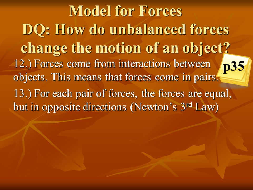 Model for Forces DQ: How do unbalanced forces change the motion of an object