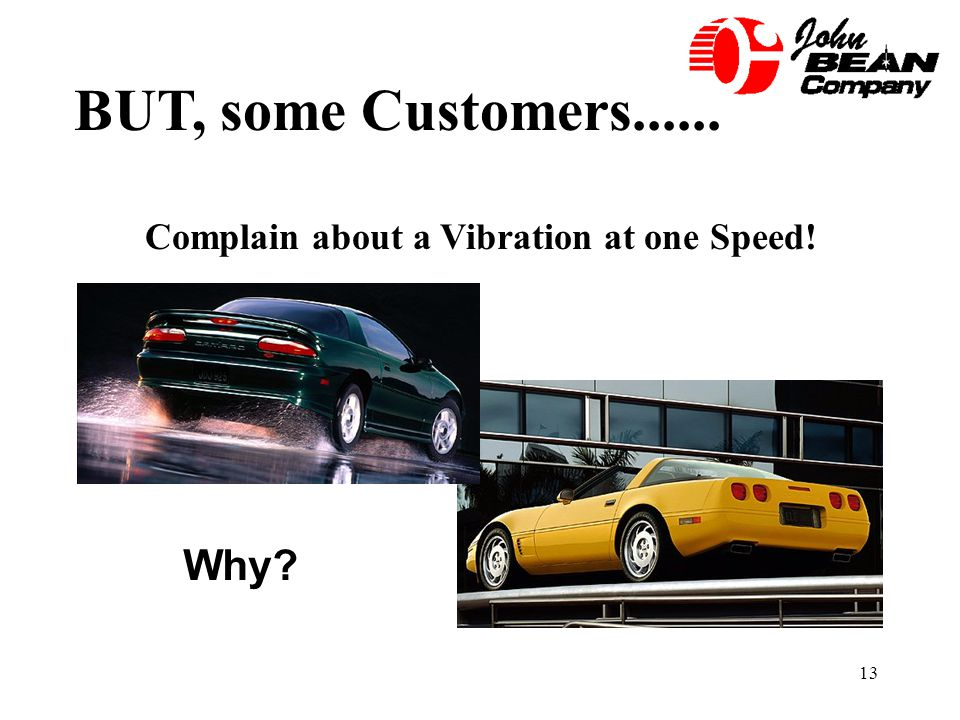 Complain about a Vibration at one Speed!