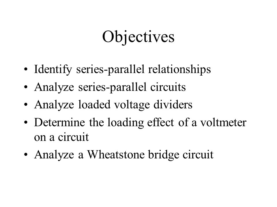 Objectives Identify series-parallel relationships