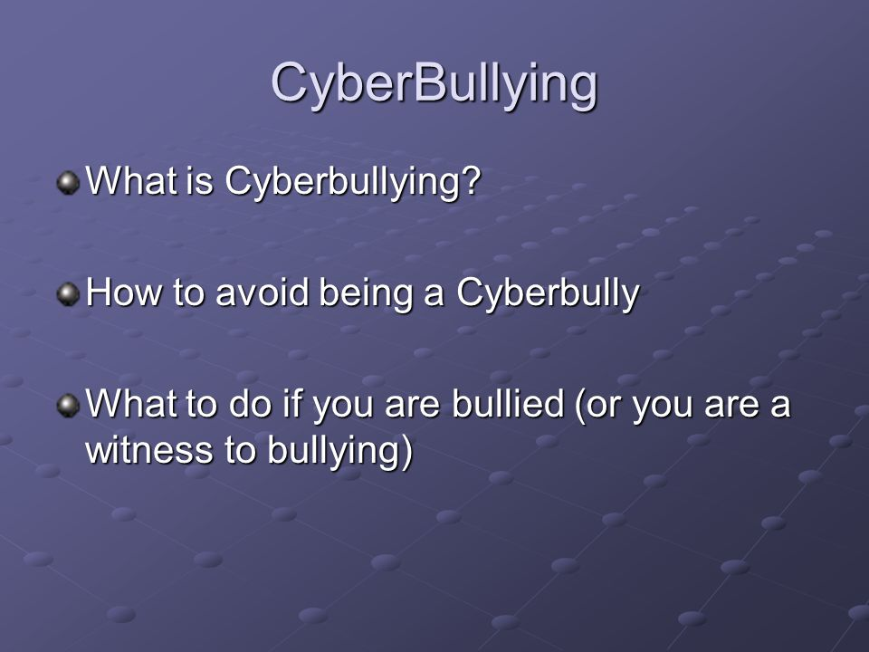 CyberBullying What is Cyberbullying How to avoid being a Cyberbully