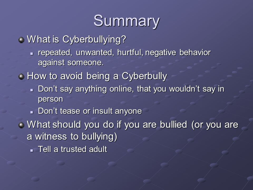 Summary What is Cyberbullying How to avoid being a Cyberbully