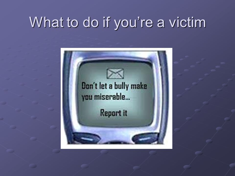What to do if you're a victim