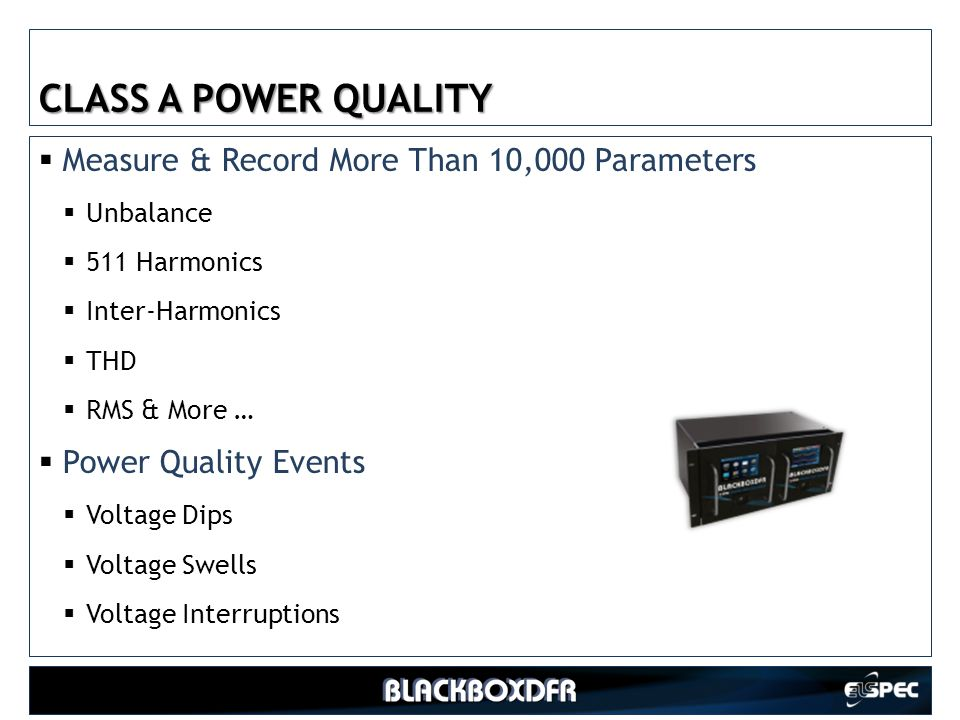 CLASS A POWER QUALITY Measure & Record More Than 10,000 Parameters