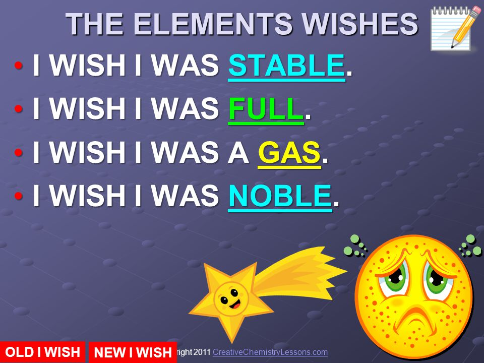 THE ELEMENTS WISHES I WISH I WAS STABLE. I WISH I WAS FULL.