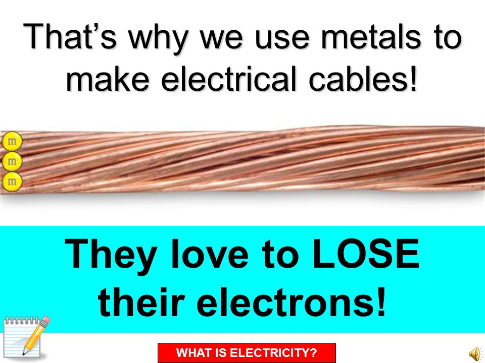 They love to LOSE their electrons!