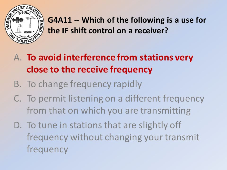G4A11 -- Which of the following is a use for the IF shift control on a receiver