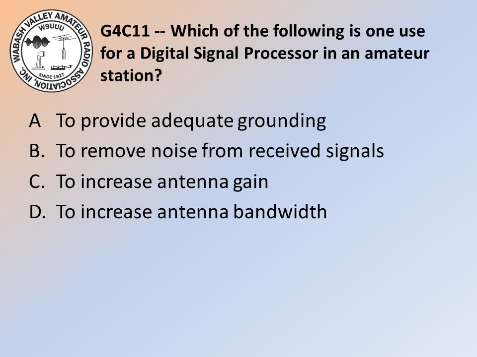 G4C11 -- Which of the following is one use for a Digital Signal Processor in an amateur station