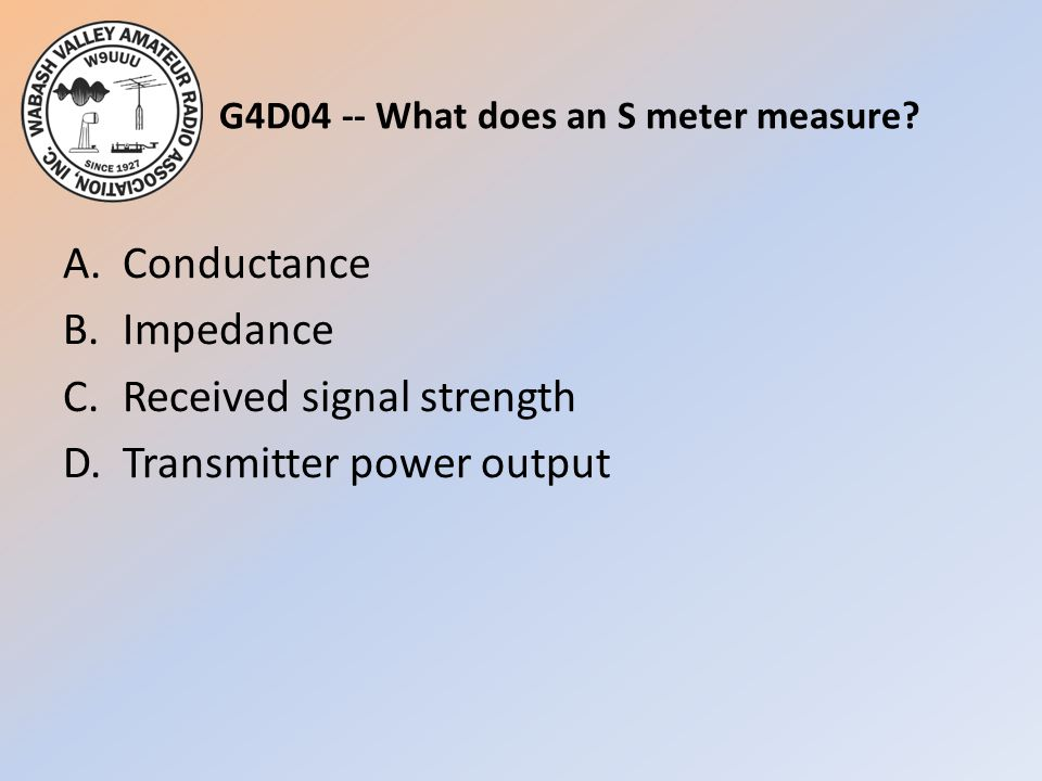 G4D04 -- What does an S meter measure