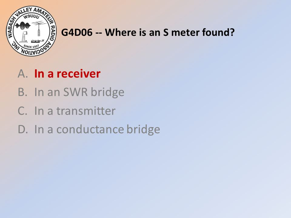 G4D06 -- Where is an S meter found