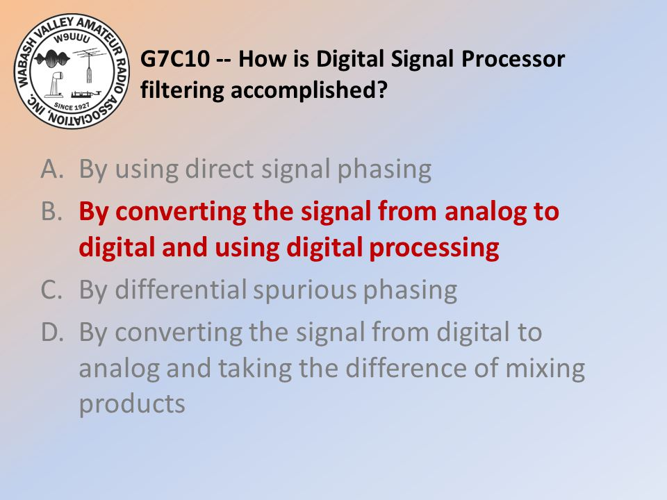 G7C10 -- How is Digital Signal Processor filtering accomplished