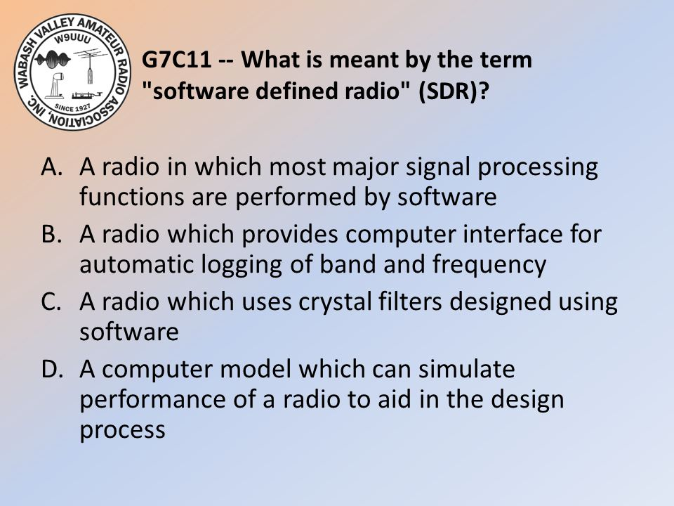G7C11 -- What is meant by the term software defined radio (SDR)