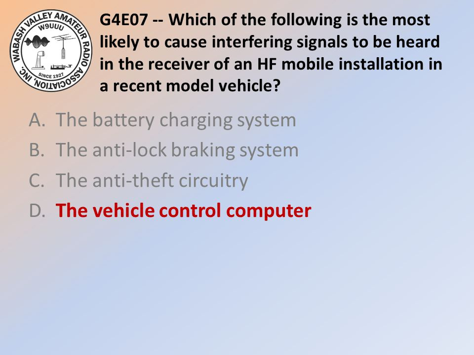 G4E07 -- Which of the following is the most likely to cause interfering signals to be heard in the receiver of an HF mobile installation in a recent model vehicle