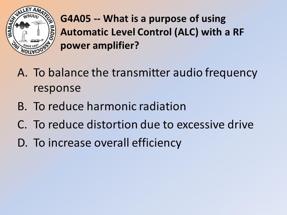 G4A05 -- What is a purpose of using Automatic Level Control (ALC) with a RF power amplifier