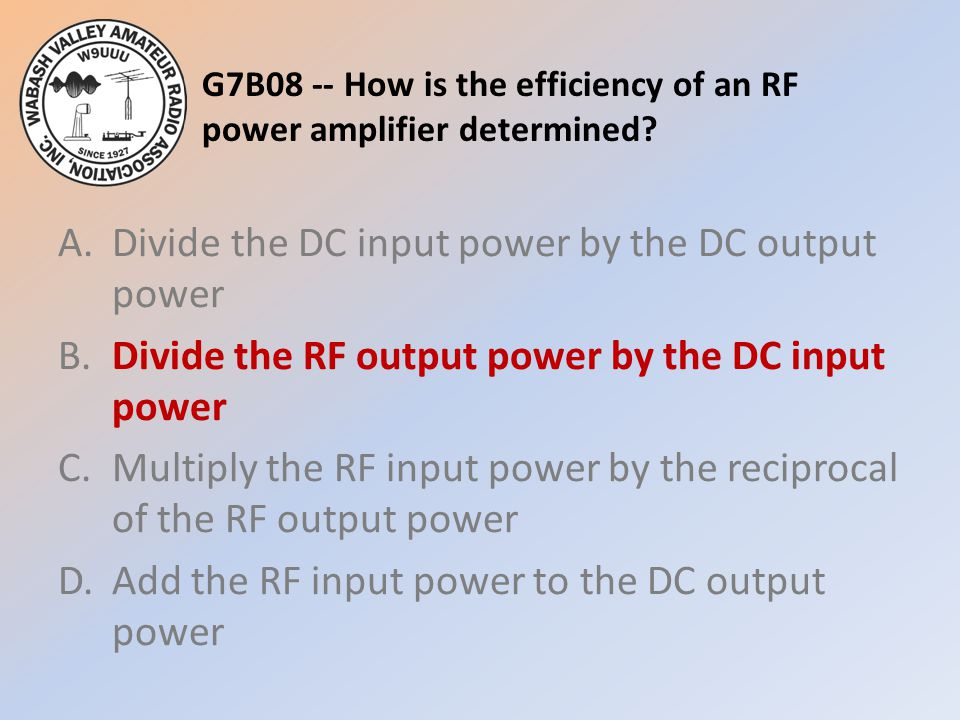 G7B08 -- How is the efficiency of an RF power amplifier determined