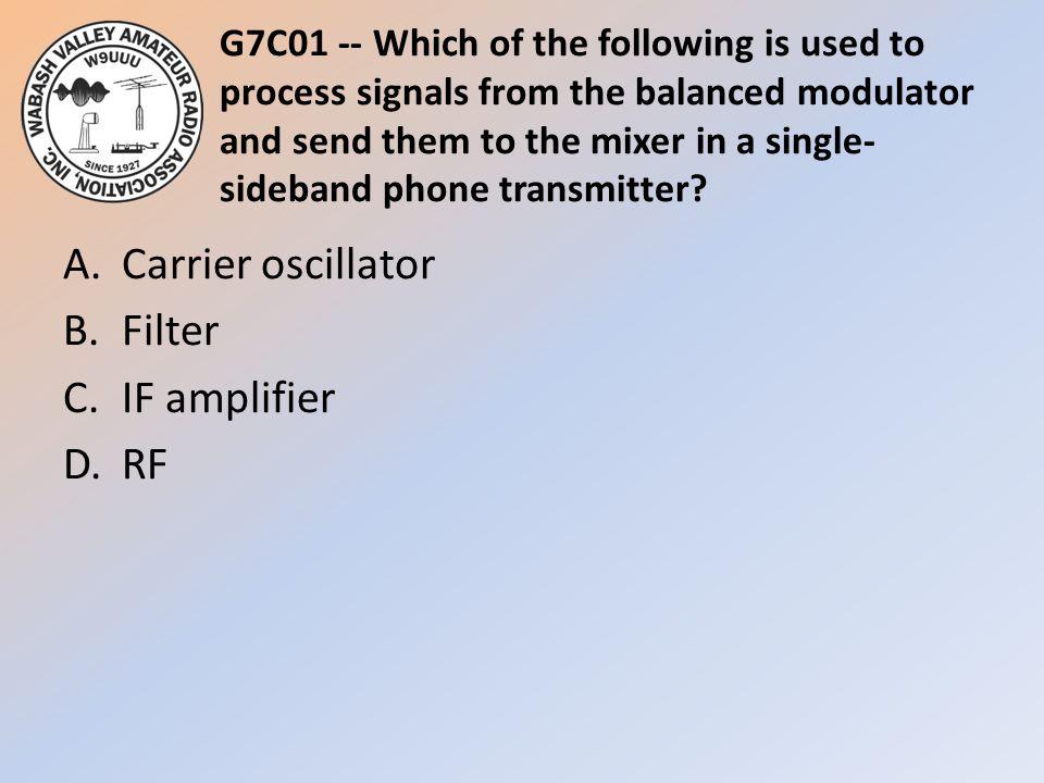 A. Carrier oscillator B. Filter C. IF amplifier D. RF