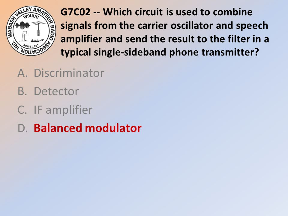 A. Discriminator B. Detector C. IF amplifier D. Balanced modulator
